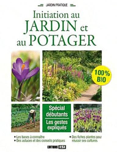 Laurence Franz et Patricia Grolier - Initiation au jardin et au potager.