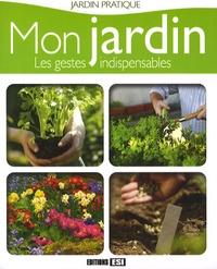 Laurence Franz - Mon jardin, les gestes indispensables.