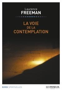 Laurence Freeman - La voie de la contemplation.