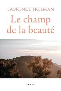 Laurence Freeman - Le champ de la beauté.