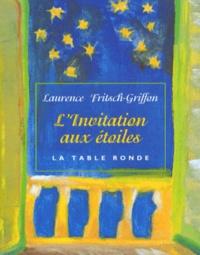 Laurence Fritsch-Griffon - L'invitation aux étoiles - Une dimension spirituelle de l'astrologie.