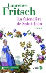 Laurence FRITSCH - TERRES FRANCE  : La Faïencière de Saint-Jean.
