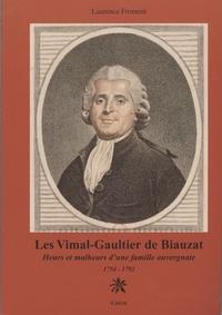 Les Vimal-Gaultier de Biauzat - Heurs et malheurs dune famille auvergnate 1754-1792.pdf