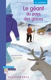 Laurence Fugier - Le géant du pays des glaces - Un conte et un dossier pour découvrir la Laponie.