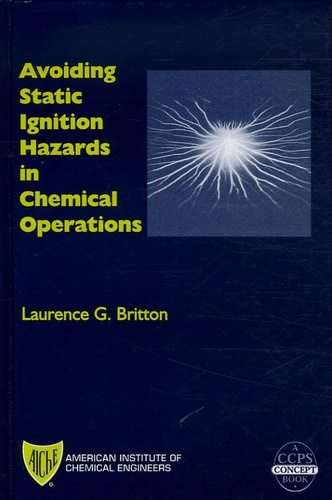 Laurence G Britton - Avoiding Static Ignition Hazards in Chemical Operations.