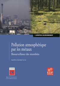 Laurence Galsomiès et Sandrine Gombert - Pollution atmosphérique par les métaux - Biosurveillance des retombées.