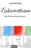 Laurence Garcia - L'isoloir des illusions - Arlette, Franz-Olivier, Mazarine et les autres....