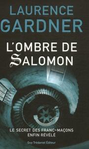 Laurence Gardner - L'Ombre de Salomon - Le Secret des franc-maçons enfin révélé.