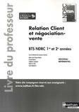 Laurence Garnier - Relation client et négociation-vente BTS NDRC 1re et 2e années - Livre du professeur.