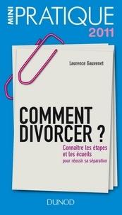 Laurence Gauvenet - Comment divorcer ? - Connaître les étapes et les écueils : pour réussir sa séparation.