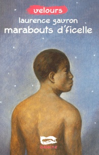 Laurence Gavron - Marabouts d'ficelle.