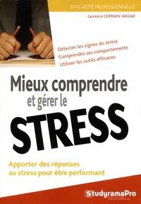 Mieux comprendre et gérer le stress - Apporter des réponses au stress pour être performant.pdf