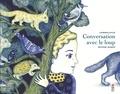Laurence Gillot et Delphine Jacquot - Conversation avec le loup.