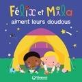 Laurence Gillot et Sophie Ledesma - Félix et Mila aiment leurs doudous.
