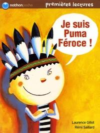 Laurence Gillot et Rémi Saillard - Je suis Puma Féroce !.