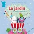 Laurence Gillot et Lucile Placin - Le jardin à rouli-roulettes.