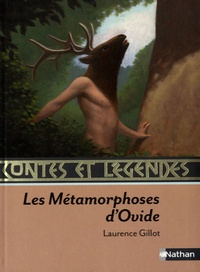 Laurence Gillot - Les Métamorphoses d'Ovide.