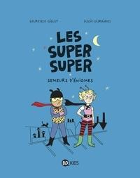 Laurence Gillot - Les Super Super, Tome 01 - Semeurs d'énigmes.