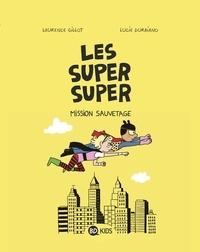 Laurence Gillot - Les Super Super, Tome 02 - Mission sauvetage.