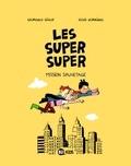Laurence Gillot et Lucie Durbiano - Les Super Super Tome 2 : Mission sauvetage.