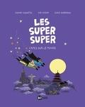 Laurence Gillot et Sophie Lodwitz - Les Super Super Tome 4 : Capes sur le monde !.