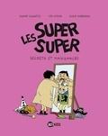 Laurence Gillot et Sophie Lodwitz - Les Super Super Tome 5 : Secrets et manigances.