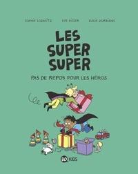 Laurence Gillot et Sophie Lodwitz - Les Super Super Tome 6 : Pas de repos pour les héros.