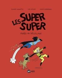 Laurence Gillot et Sophie Lodwitz - Les Super Super Tome 7 : Parés au décollage.