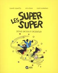 Laurence Gillot et Sophie Lodwitz - Les Super Super Tome 8 : Sens dessus dessous.