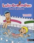 Laurence Gillot et Lucie Durbiano - Lulu-Grenadine aime la piscine.