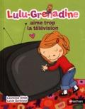 Laurence Gillot et Lucie Durbiano - Lulu-Grenadine aime trop la télévision.