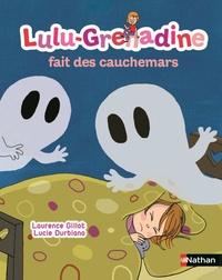 Laurence Gillot et Lucie Durbiano - Lulu-Grenadine fait des cauchemars.
