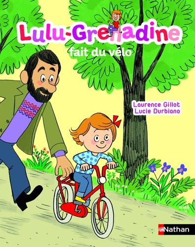 Laurence Gillot et Lucie Durbiano - Lulu-Grenadine fait du vélo.