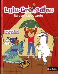 Laurence Gillot et Lucie Dubriano - Lulu-Grenadine fait un spectacle.