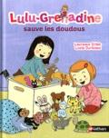 Laurence Gillot et Lucie Durbiano - Lulu-Grenadine sauve les doudous.