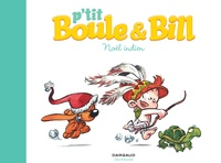 Laurence Gillot et José Luis Munuera - P'tit Boule & Bill Tome 2 : Noël indien.