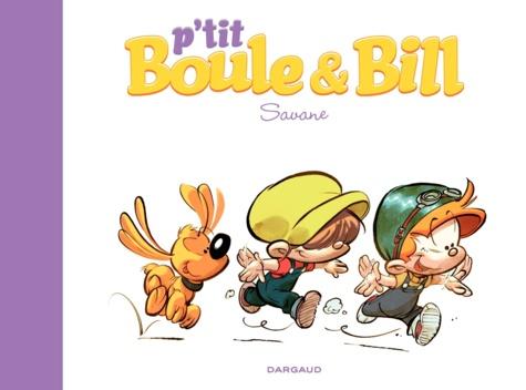 P'tit Boule & Bill Tome 4 Savane