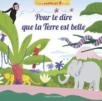 Laurence Gillot - Pour te dire que la Terre est belle - Chemin des petits.
