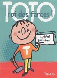 Laurence Gillot et Corinne Baret-Idatte - Toto roi des farces.
