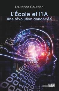 Laurence Gourdon - L'école et l'IA - Une révolution annoncée.