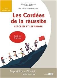 Laurence Gourdon et Hervé Riou - Les cordées de la réussite - Les créer et les animer.