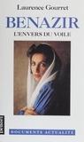 Laurence Gourret - Benazir - L'envers du voile.