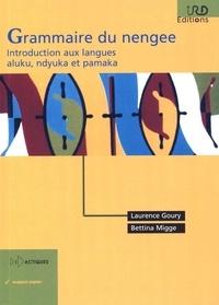 Laurence Goury et Bettina Migge - Grammaire du nengee - Introduction aux langues aluku, ndyuka et pamaka.