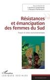 Laurence Granchamp et Roland Pfefferkorn - Résistances et émancipation des femmes du Sud - Travail et luttes environnementales.