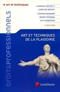 Laurence Gratiot et Caroline Mécary - Art et techniques de la plaidoirie.