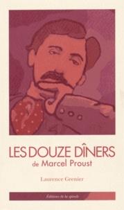 Laurence Grenier - Les douze dîners de Marcel Proust.