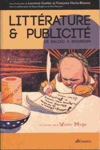 Laurence Guellec et Françoise Hache-Bissette - Littérature et publicité - De Balzac à Beigbeder.