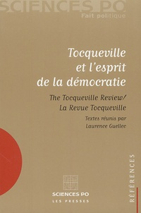 Laurence Guellec et  La Revue Tocqueville - Tocqueville et l'esprit de la démocratie.