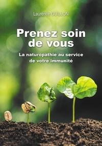 Laurence Guillon - Prenez soin de vous - La naturopathie au service de votre immunité.