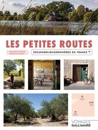Laurence Guilloud et Fabrice Le Dantec - Les petites routes - Escapades buissonnières en France.